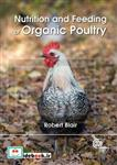 Nutrition and Feeding of Organic Poultry