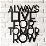 تابلو دکوراتیو هوم لوکس طرح Always Live