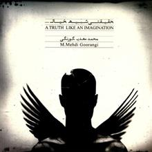A Truth Like An Imagination by Mohammad Mehdi Goorangi Music Album
