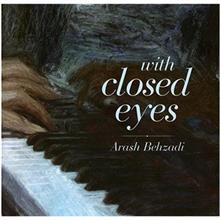 With Closed Eyes by Arash Behzadi Music Album