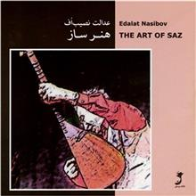 The Art of Saz by Edalat Nasibov Music Album