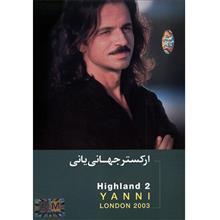 ارکستر جهاني ياني Highland 2