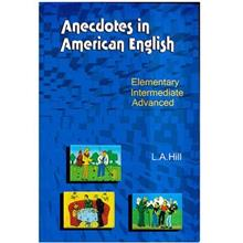 کتاب زبان Anecdotes in American English Elementry Intermediate Advanced