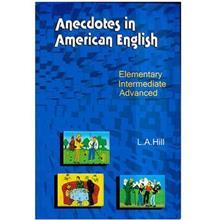 کتاب زبان Anecdotes in American English Elementry Intermediate Advanced