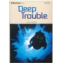 کتاب زبان Deep Trouble - Dominoes one