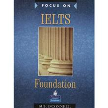 کتاب زبان Focus On IELTS Foundation اثر Sue Oconnell