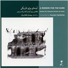 A Mirror For The Dark by Peyman Fakharian Music Album